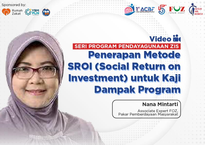 Webinar Seri Program Pendayagunaan: Penerapan Metode SROI (Social Return on Investment) untuk Kaji Dampak Program