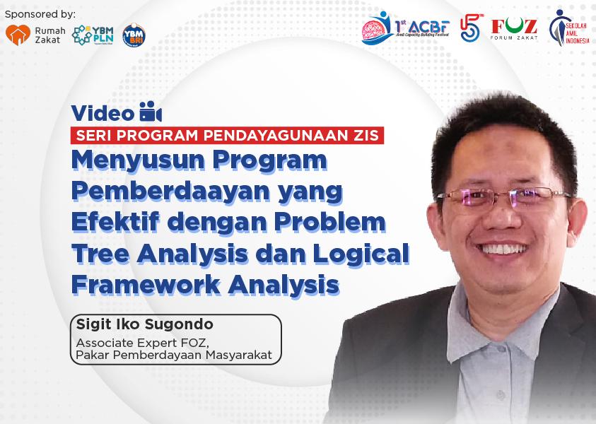 Webinar Seri Program Pendayagunaan: Menyusun Program Pemberdaayan yang Efektif dengan Problem Tree Analysis dan Logical Framework Analysis