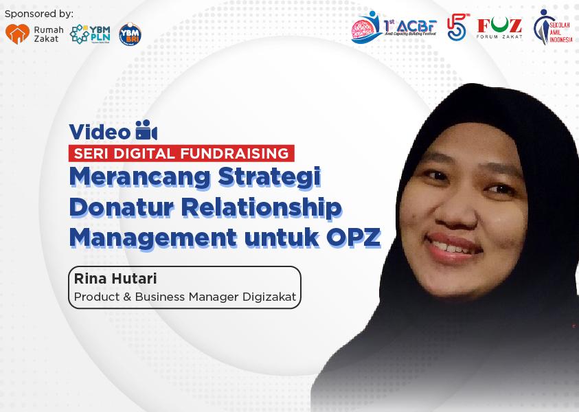 Webinar Seri Digital Fundraising: Merancang Strategi Donatur Relationship Management untuk OPZ
